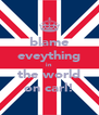 blame eveything in  the world on carl! - Personalised Poster A4 size