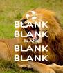 BLANK BLANK BLANK BLANK BLANK - Personalised Poster A4 size