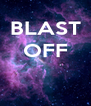 BLAST OFF    - Personalised Poster A4 size