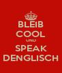 BLEIB COOL UND SPEAK DENGLISCH - Personalised Poster A4 size