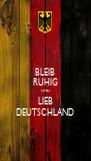 BLEIB RUHIG UND LIEB DEUTSCHLAND - Personalised Poster A4 size