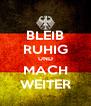 BLEIB RUHIG UND MACH WEITER - Personalised Poster A4 size
