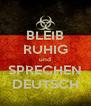 BLEIB RUHIG und SPRECHEN DEUTSCH - Personalised Poster A4 size