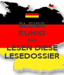 BLEIBE RUHIG AND LESEN DIESE LESEDOSSIER - Personalised Poster A4 size