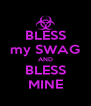 BLESS my SWAG AND BLESS MINE - Personalised Poster A4 size
