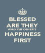 BLESSED ARE THEY WHO PUT OTHER'S HAPPINESS FIRST - Personalised Poster A4 size