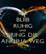 BLIIB RUHIG UND BRING DIS  ANGINA WEG - Personalised Poster A4 size