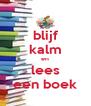 blijf kalm en lees een boek - Personalised Poster A4 size