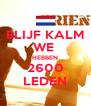 BLIJF KALM WE  HEBBEN 2600 LEDEN - Personalised Poster A4 size