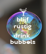 blijf rustig en drink  bubbels - Personalised Poster A4 size
