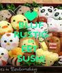 BLIJF RUSTIG EN EET  SUSHI - Personalised Poster A4 size