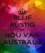 BLIJF RUSTIG EN HOU VAN AUSTRALIË - Personalised Poster A4 size