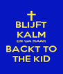 BLIJFT KALM EN GA NAAR BACKT TO THE KID - Personalised Poster A4 size