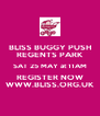 BLISS BUGGY PUSH REGENTS PARK SAT 25 MAY at 11AM REGISTER NOW WWW.BLISS.ORG.UK - Personalised Poster A4 size
