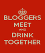 BLOGGERS MEET AND DRINK TOGETHER - Personalised Poster A4 size