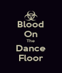 Blood On The Dance Floor - Personalised Poster A4 size