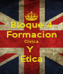 Bloque 4 Formacion Civica Y  Etica - Personalised Poster A4 size