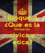 Bloque 4 ¿Que es la formacion civica y etica? - Personalised Poster A4 size