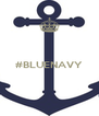#BLUENAVY   - Personalised Poster A4 size
