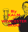 Bly KALM dis WORCESTER SKOU! - Personalised Poster A4 size