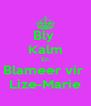 Bly  Kalm En Blameer vir  Lize-Marie - Personalised Poster A4 size