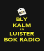 BLY KALM EN LUISTER BOK RADIO - Personalised Poster A4 size