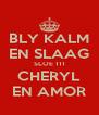 BLY KALM EN SLAAG SLOE 111 CHERYL EN AMOR - Personalised Poster A4 size