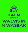 BLY KALM SOOS N WALVIS IN N WASBAK - Personalised Poster A4 size