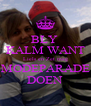 BLY  KALM WANT Liels en Zet mag MODEPARADE DOEN - Personalised Poster A4 size