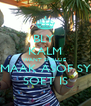 BLY  KALM WANT SKALLIE  MAAK ASOF SY SOET IS - Personalised Poster A4 size
