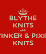 BLYTHE KNITS with TINKER & PIXIE KNITS - Personalised Poster A4 size