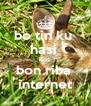 bo tin ku  hasi  kos  bon riba  internet - Personalised Poster A4 size