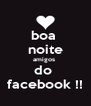 boa  noite amigos  do  facebook !! - Personalised Poster A4 size