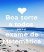 Boa sorte a todos  para o  exame de Matemática - Personalised Poster A4 size