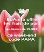 BoAnita offre les frais de port au dessus de 19,90€ ce week-end code PAPA - Personalised Poster A4 size