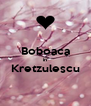 Boboaca in Kretzulescu  - Personalised Poster A4 size