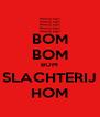 BOM BOM BOM SLACHTERIJ HOM - Personalised Poster A4 size