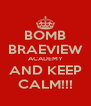 BOMB BRAEVIEW ACADEMY AND KEEP CALM!!! - Personalised Poster A4 size