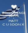 BON VOYAGE JOHN &  MATT  C U SOON X  - Personalised Poster A4 size