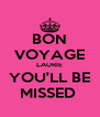 BON VOYAGE LAURIE YOU'LL BE MISSED  - Personalised Poster A4 size