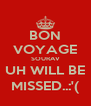 BON VOYAGE SOURAV UH WILL BE MISSED..:'( - Personalised Poster A4 size