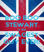 BOO BOO STEWART is the SWAGEST GUY EVER! - Personalised Poster A4 size