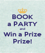 BOOK a PARTY and Win a Prize Prize! - Personalised Poster A4 size