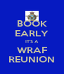 BOOK EARLY IT'S A WRAF REUNION - Personalised Poster A4 size