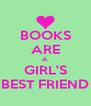BOOKS ARE A GIRL'S BEST FRIEND - Personalised Poster A4 size