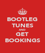 BOOTLEG TUNES AND GET BOOKINGS - Personalised Poster A4 size