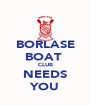BORLASE BOAT  CLUB NEEDS YOU - Personalised Poster A4 size
