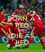 BORN A  RED THEN DIE AS RED - Personalised Poster A4 size