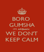 BORO  GUMSHA I'M AFGHAN  WE DON'T KEEP CALM - Personalised Poster A4 size