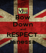 Bow Down and RESPECT  Janessa  - Personalised Poster A4 size